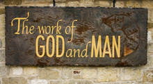 The Work Of God And Man Sign