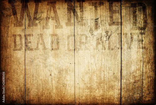 Old western wanted sign on wooden wall. Poster