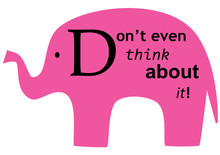 Don't Think About Pink Elephan...