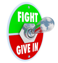 Fight Vs Give In - Flip The Switch To Take A Stand For Your Beli