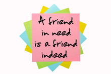 """Proverb """"A Friend In Need Is A Friend Indeed"""" Written On Bunch O"""