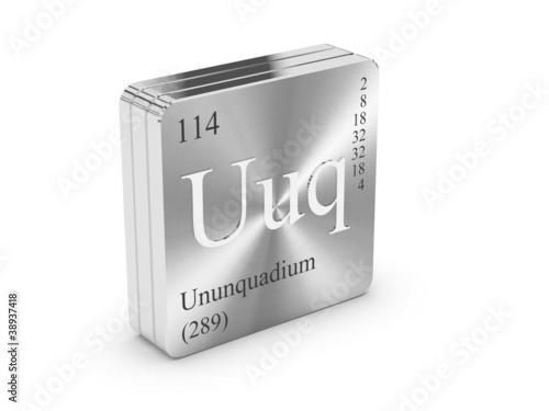 Poster  Ununquadium - element of the periodic table on metal steel block