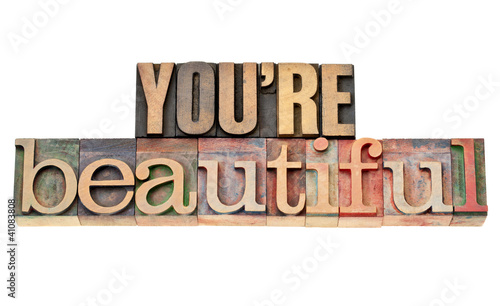 Fotografía  you are beautiful phrase in wood type