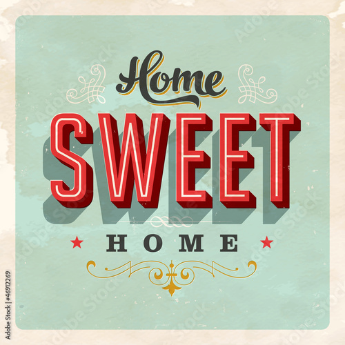 Papiers peints Affiche vintage Home Sweet Home - Vector EPS10. Grunge effects can be removed