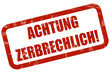 Grunge Stempel rot ACHTUNG ZERBRECHLICH!