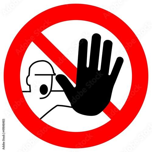 Fotografie, Obraz Verbotszeichen - Zutritt für Unbefugte verboten
