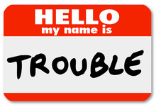 Hello My Name Is Trouble Namet...