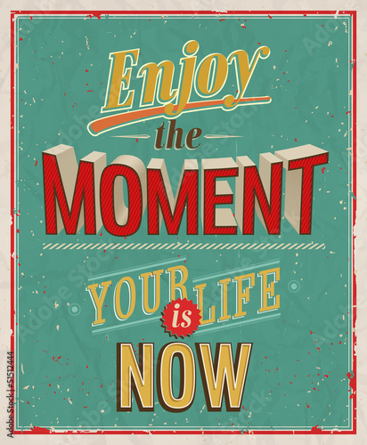 Photographie  Enjoy the moment. Vector illustration