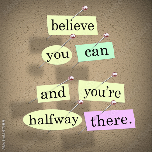 Believe You Can You're Halfway There Words Saying Quote Poster