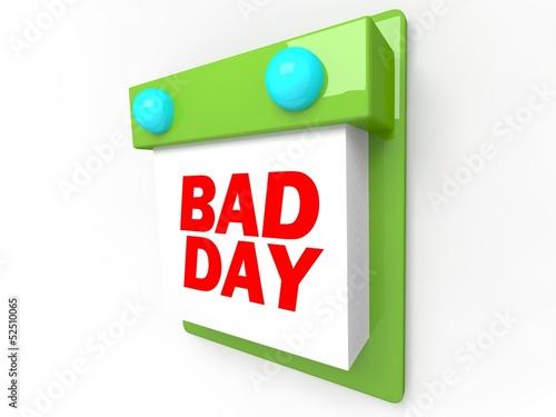 Fotografía  Bad Day - Wall Calendar