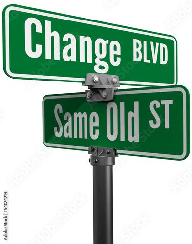 Fotografie, Obraz  Decision Choose Change or  Same Old Street