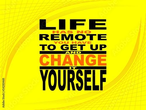 Fotografía  Life has no remote - motivational phrase