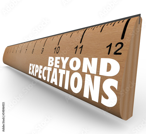 Photographie Beyond Expectations Ruler Exceed Results Great Job