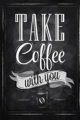 Fototapeta Do kawiarni Poster lettering take coffee with you chalk