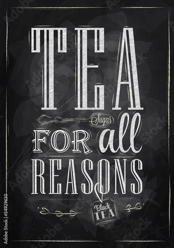 Fototapeta Poster Tea For all Reasons chalk