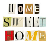 The phrase Home Sweet Home formed with magazine letters