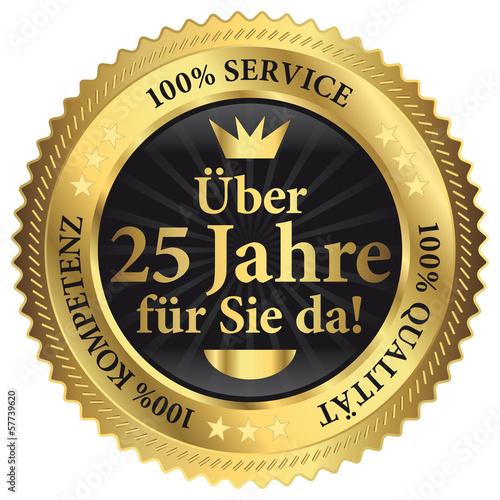 Poster  Über 25 Jahre für Sie da! 100% Qualität - Service - Kompetenz