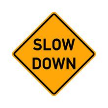 Symbol Slow Road Sign - Slow Down