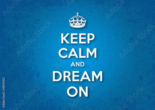 Fototapeta Keep Calm and Dream On