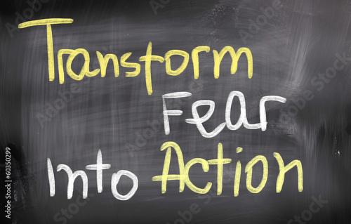 Fotografie, Tablou  Transform Fear Into Action Concept