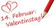 "Stift mit Text "" 14. Februar: Valentinstag! """