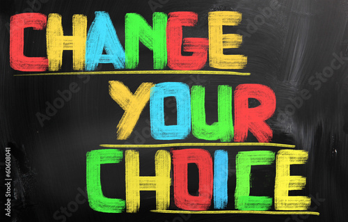 Photo  Change Your Choice Concept