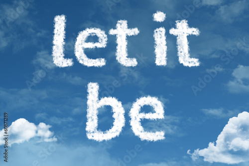 Photo  Let it Be text on clouds