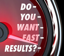 Do You Want Fast Results Speed...