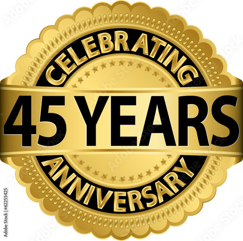 Photographie  Celebrating 45 years anniversary golden label with ribbon, vecto