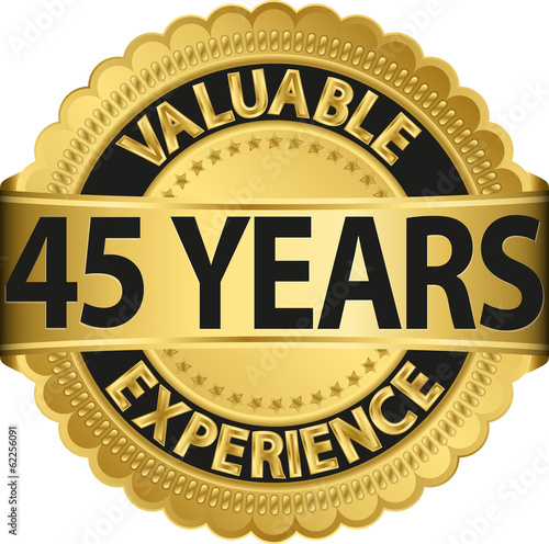 Photographie  Valuable 45 years of experience golden label with ribbon, vector