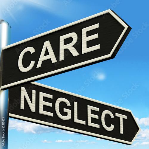 Fotografia Care Neglect Signpost Shows Caring Or Negligent