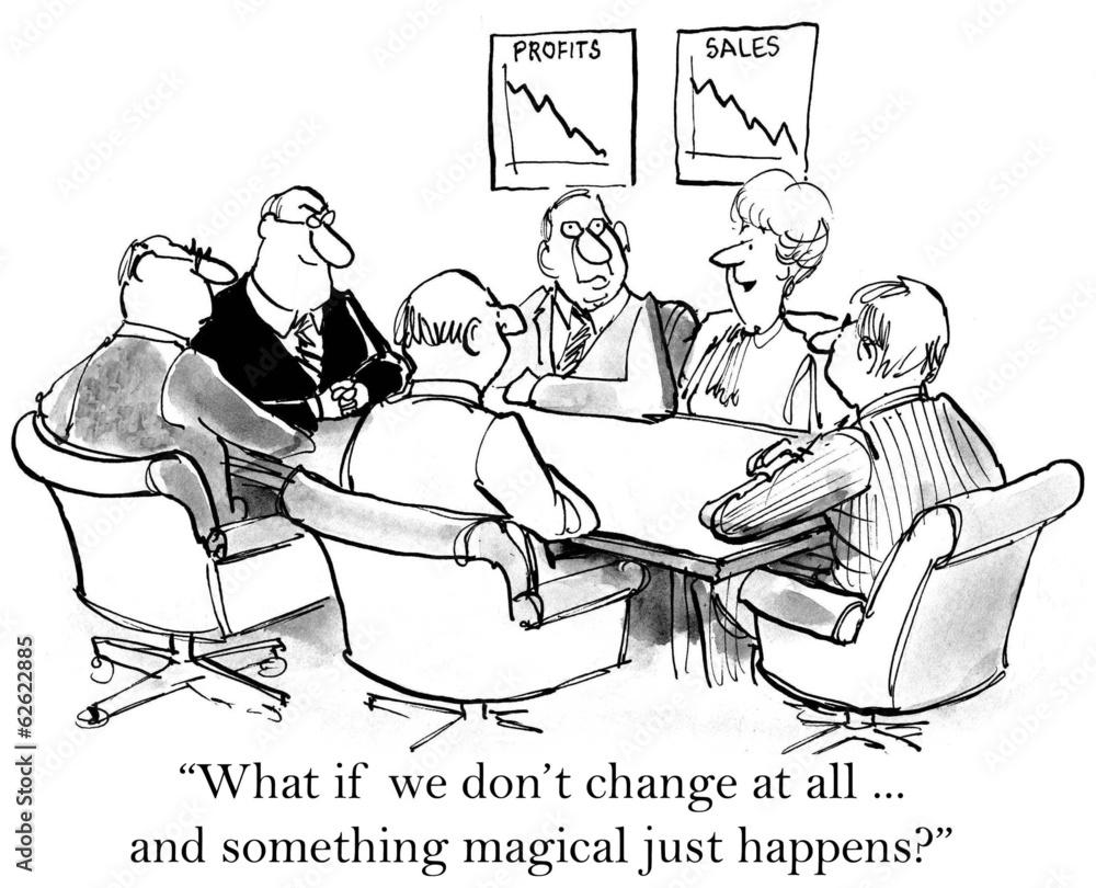 Fototapeta Executives would prefer to not change