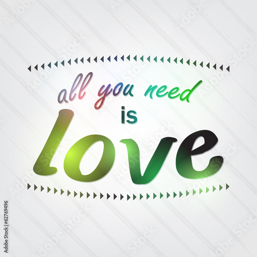Photo  All you need is love.