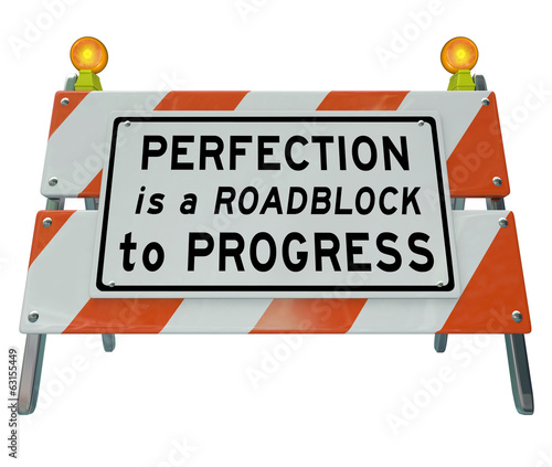 Perfection is Roadblock to Progress Barrier Barricade Sign Canvas Print