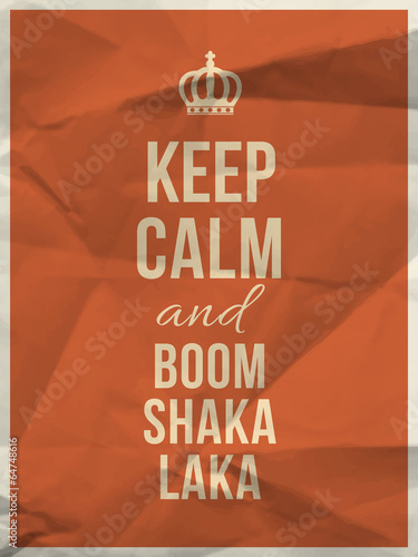Keep calm boom shaka laka quote on crumpled paper texture Poster