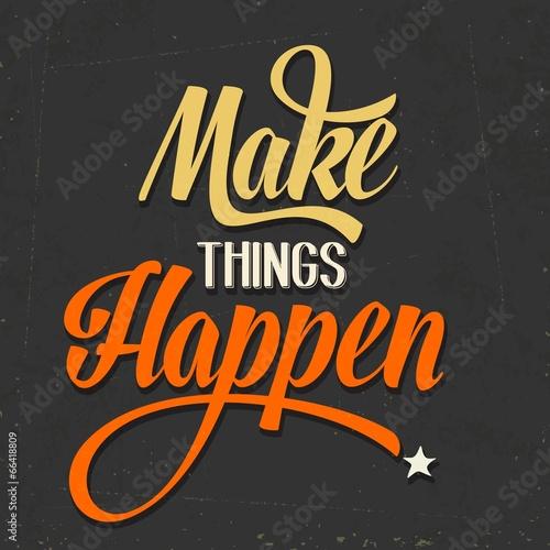 make-things-happen-cytat-typograficzny-retro-tlo