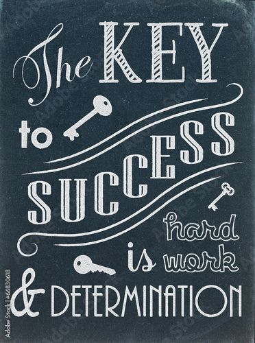 Photo  The Key to Success is Hard Work and Determination