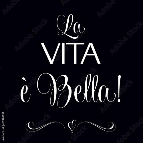 """Stampe  """"La vita e bella"""", Quote Typographic Background"""