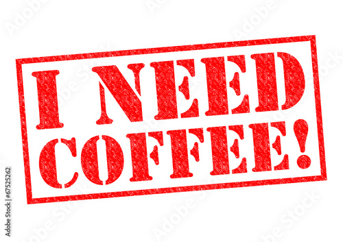 I NEED COFFEE Wallpaper Mural