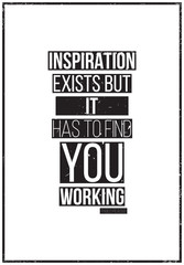 Fototapeta Inspiration exists but it has to find you working. Pablo Picass