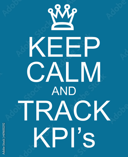 Fototapeta Keep Calm and Track KPI's