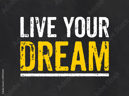 Fotografie, Obraz  Blackboard with the text Live your Dream