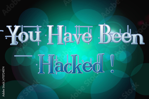 Fotografía  You Have Been Hacked Concept