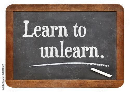Fotografie, Obraz  learn to unlearn