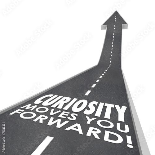 Fotografía  Curiosity Moves You Forward Words Inqusitive Quest Information