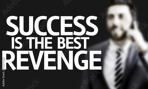 Business man with the text Success is the Best Revenge - Buy
