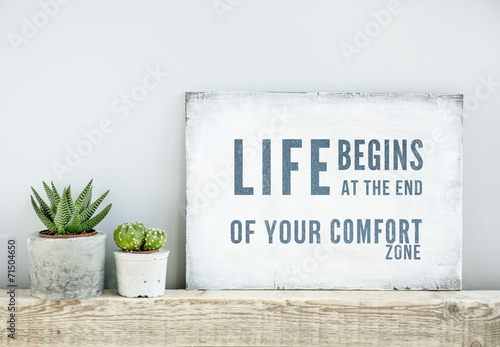Photo  motivational poster quote LIFE BEGINS AT THE END OF COMFORT ZONE