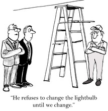 """He Refuses To Change The Lightbulb Until We Change."""