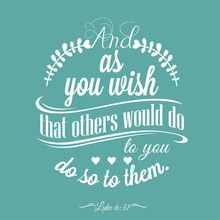 And As You Wish That Others Wo...