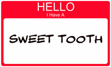 Red Hello I Have A Sweet Tooth Name Tag